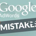 18 Most Common AdWords Mistakes that's Killing Your ROI